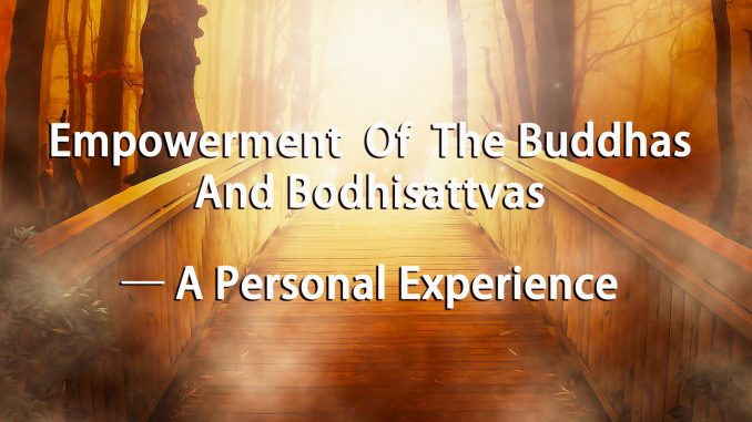 Empowerment-Of-The-Buddhas-And-Bodhisattvas-─-A-Personal-Experience--678x381