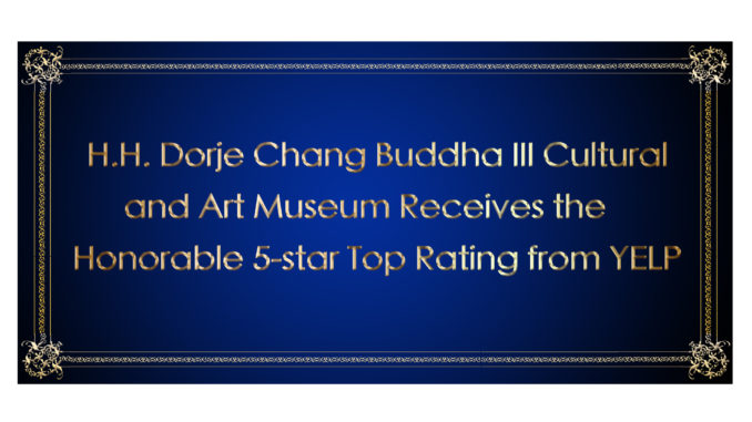H.H.-Dorje-Chang-Buddha-III-Cultural-and-Art-Museum-Receives-the-Honorable-5-star-Top-Rating-from-YELP-678x381