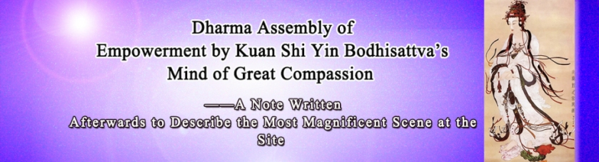 DHARMA ASSEMBLY OF EMPOWERMENT BY KUAN SHI YIN BODHISATTVA_S MIND OF GREAT COMPASSION