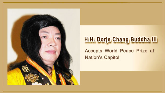 H.H. Dorje Chang Buddha Accepts World Peace Prize at Nation_s Capitol