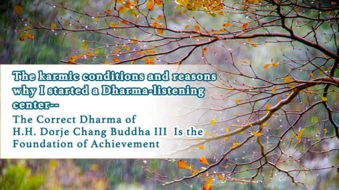 The karmic conditions and reasons why I started a Dharma-listening center