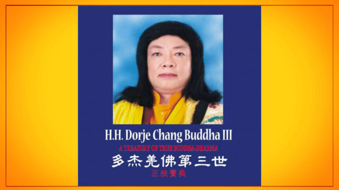 H.H. Dorje Chang Buddha III– A Treasury of True Buddha-Dharma