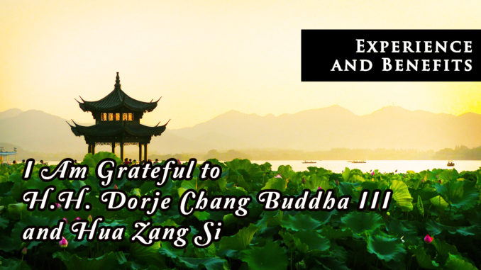 I Am Grateful to H.H. Dorje Chang Buddha III and Hua Zang Si!