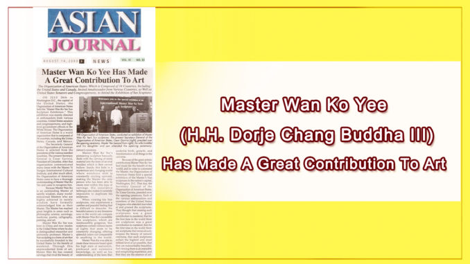 Master Wan Ko Yee (H.H. Dorje Chang Buddha III) Has Made A Great Contribution To Art -1
