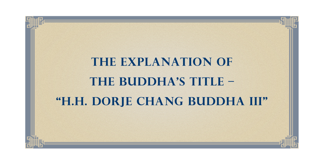 the-explanation-of-the-buddha_s-title-e28093-e2809ch-h-dorje-chang-buddha-iiie2809d