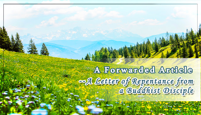 A Forwarded Article – A Letter of Repentance from a Buddhist Disciple